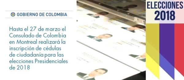 Hasta el 27 de marzo el Consulado de Colombia en Montreal realizará la inscripción de cédulas de ciudadanía para las elecciones Presidenciales