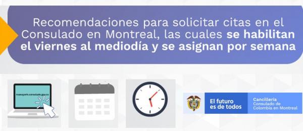 Recomendaciones para solicitar citas en el Consulado en Montreal, las cuales se habilitan el viernes al mediodía y se asignan por semana