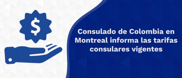 Consulado de Colombia en Montreal informa las tarifas consulares vigentes
